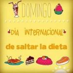 Domingo dia internacional de saltar la dieta