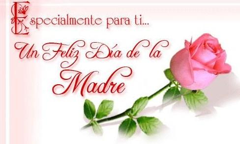 Especialmente para ti, un feliz dia de la madre