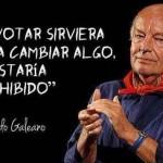 Frases de Eduardo Galeano sobre votar