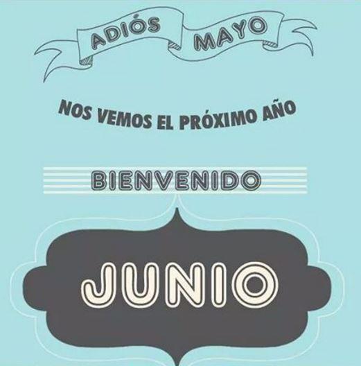 adios mayo hola junio